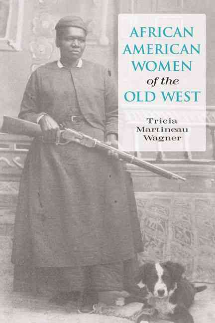 African American Women of the Old West By Wagner, Tricia Martineau