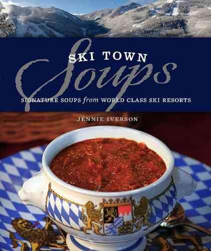 Ski Town Soups By Iverson, Jennie